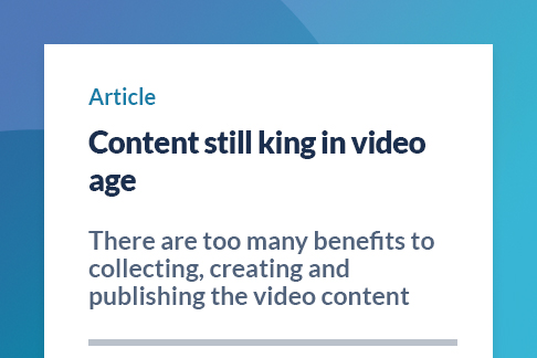 Article: Content is king in video age