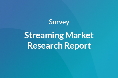 Survey: Streaming Market Research Report